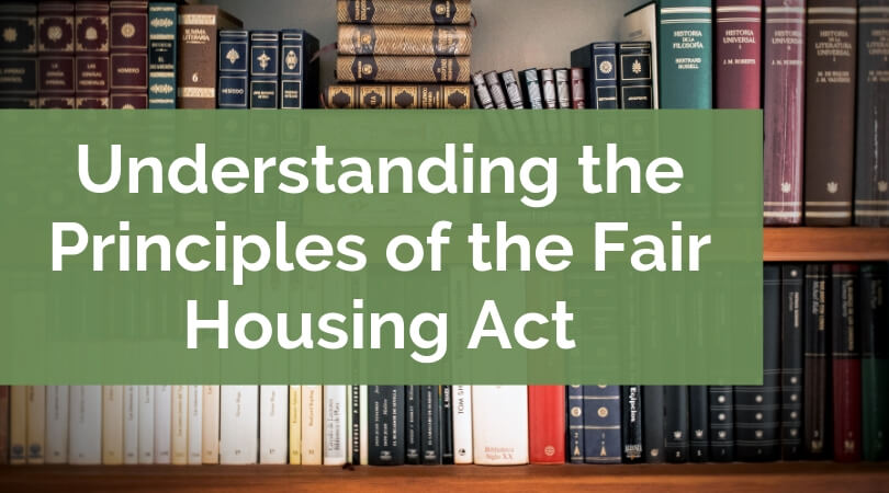 Understanding the Principles of the Fair Housing Act